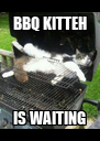 BBQ KITTEH IS WAITING - Personalised Poster A4 size