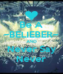 Be A ~BELIEBER~ AND Never Say Never - Personalised Poster A4 size