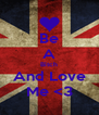 Be A Bitch And Love Me <3 - Personalised Poster A4 size