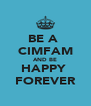 BE A  CIMFAM AND BE HAPPY  FOREVER - Personalised Poster A4 size