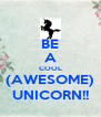 BE A COOL (AWESOME) UNICORN!! - Personalised Poster A4 size