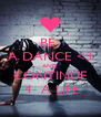 BE  A DANCE <3 AND CONTINUE -4- A LIFE - Personalised Poster A4 size