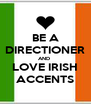 BE A DIRECTIONER AND  LOVE IRISH ACCENTS - Personalised Poster A4 size