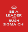 BE A LEADER AND RUSH SIGMA CHI - Personalised Poster A4 size