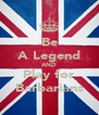 Be A Legend AND Play for Barbarians - Personalised Poster A4 size