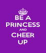 BE A PRINCESS AND CHEER UP - Personalised Poster A4 size