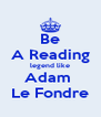 Be A Reading legend like Adam  Le Fondre - Personalised Poster A4 size