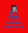 BE A REBEL WHILST LOVING JORDAN K - Personalised Poster A4 size