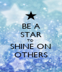 BE A STAR TO  SHINE ON OTHERS - Personalised Poster A4 size