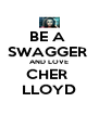 BE A  SWAGGER  AND LOVE CHER  LLOYD - Personalised Poster A4 size