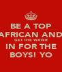 BE A TOP AFRICAN AND GET THE WATER IN FOR THE BOYS! YO - Personalised Poster A4 size