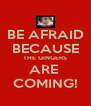 BE AFRAID BECAUSE THE GINGERS ARE  COMING! - Personalised Poster A4 size