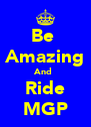 Be  Amazing And  Ride MGP - Personalised Poster A4 size