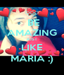 BE AMAZING JUST LIKE MARIA :) - Personalised Poster A4 size