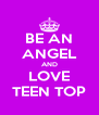 BE AN ANGEL AND LOVE TEEN TOP - Personalised Poster A4 size