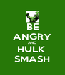 BE ANGRY AND HULK  SMASH - Personalised Poster A4 size