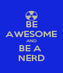 BE AWESOME AND BE A  NERD - Personalised Poster A4 size