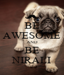 BE AWESOME AND BE NIRALI - Personalised Poster A4 size