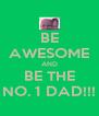 BE AWESOME AND BE THE NO. 1 DAD!!! - Personalised Poster A4 size