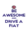 BE AWESOME AND DRIVE A FIAT - Personalised Poster A4 size