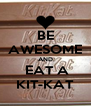 BE AWESOME AND  EAT A KIT-KAT - Personalised Poster A4 size