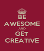 BE AWESOME AND GET CREATIVE - Personalised Poster A4 size