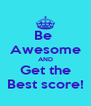 Be  Awesome AND Get the Best score! - Personalised Poster A4 size