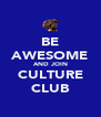 BE AWESOME AND JOIN CULTURE CLUB - Personalised Poster A4 size