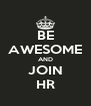 BE AWESOME AND JOIN HR - Personalised Poster A4 size