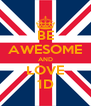 BE AWESOME AND LOVE 1D - Personalised Poster A4 size