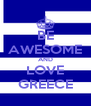 BE AWESOME AND LOVE GREECE - Personalised Poster A4 size