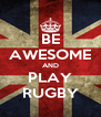 BE AWESOME AND PLAY RUGBY - Personalised Poster A4 size