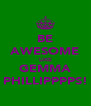 BE AWESOME LIKE GEMMA PHILLIPPPPS! - Personalised Poster A4 size