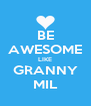 BE AWESOME LIKE GRANNY MIL - Personalised Poster A4 size