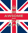 BE AWSOME AND LOVE SAFFY - Personalised Poster A4 size