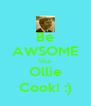 Be AWSOME like Ollie Cook! :) - Personalised Poster A4 size