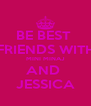 BE BEST  FRIENDS WITH MINI MINAJ AND  JESSICA - Personalised Poster A4 size