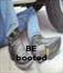 BE booted - Personalised Poster A4 size