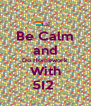 Be Calm and Do Homework With 5I2  - Personalised Poster A4 size
