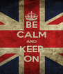 BE CALM AND KEEP ON - Personalised Poster A4 size