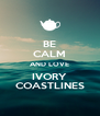 BE CALM AND LOVE IVORY COASTLINES - Personalised Poster A4 size