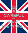 BE CAREFUL AND SAVE THE WORLD - Personalised Poster A4 size