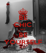 BE CHIC SO BE YOURSELF - Personalised Poster A4 size