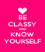 BE CLASSY AND KNOW YOURSELF - Personalised Poster A4 size