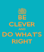 BE CLEVER AND DO WHAT'S RIGHT - Personalised Poster A4 size