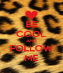 BE COOL AND FOLLOW ME - Personalised Poster A4 size