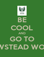 BE COOL AND GO TO NEWSTEAD WOOD - Personalised Poster A4 size