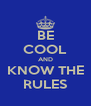BE COOL AND KNOW THE RULES - Personalised Poster A4 size