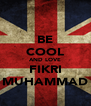 BE COOL AND LOVE FIKRI MUHAMMAD - Personalised Poster A4 size
