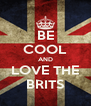 BE COOL AND LOVE THE BRITS - Personalised Poster A4 size